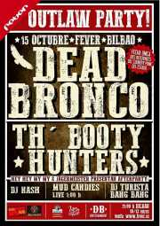 Cartel de Dead Bronco y Th' Booty Hunters (Santana 27, Bilbao, )