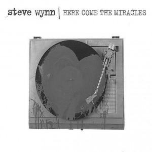 Portada de Here Comes The Miracles de Steve Wynn /B/N)