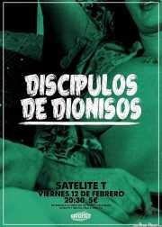 Cartel de Discípulos de Dionisos (Satélite T, Bilbao, )