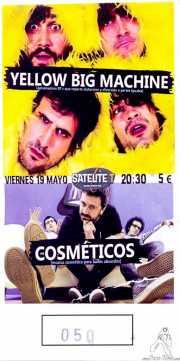 Entrada de Yellow Big Machine y Los Cosméticos (Satélite T, Bilbao, )