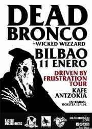 Cartel de Dead Bronco y Wicked Wizard (Kafe Antzokia, Bilbao, )